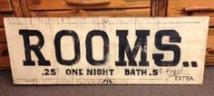Imagine paying that little for a room now! These vintage signs are made on reclaimed barnwood and some are even on doors! Definitely a nice edition to your vintage decor! Come pick out the perfect one for your home!