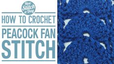 Crochet Tutorial: How to Crochet the Peacock Fan Stitch. Click link to learn this stitch: http://newstitchaday.com/how-to-crochet-the-peacock-fan-stitch/  #crochet #yarn