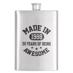 Made In 1988 30 Years Of Being Awesome Hip Flask - giftidea gift present idea number thirty thirtieth bday birthday 30thbirthday party anniversary 30th
