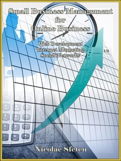 Small Business Management for Online Business - Web Development, Internet Marketing, Social Networks  A guide for home business and small business companies to develop online strategies for online presence, using the advantages of Web 2.0, web development, online promotion and social media.
