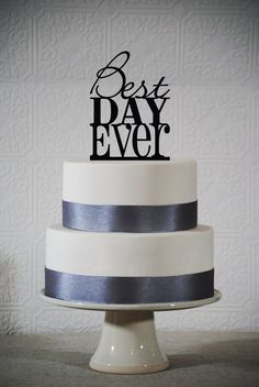 Wedding cake topper - Best Day Ever