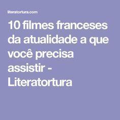 10 filmes franceses da atualidade a que você precisa assistir - Literatortura