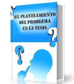 El planteamiento del problema en la tesis o investigación - PDF     http://www.librearchivo.tk/2016/08/el-planteamiento-del-problema-en-la.html
