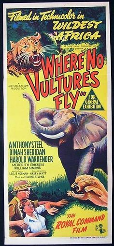 "Ivory Hunter (1951) ""Where No Vultures Fly"" (original title) Stars: Anthony Steel, Dinah Sheridan, Harold Warrender ~  Director: Harry Watt (Won the NBR Award for Top Foreign Films 1952)"