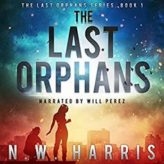 Three new audio books. The Last Orphans by N. Orphan, Audio Books, Falling In Love, Science Fiction, Teen, Cleaning, Movie Posters, Sci Fi, Film Poster