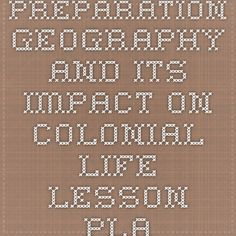 Preparation - Geography and Its Impact on Colonial Life - Lesson Plan | Teacher Resources - Library of Congress
