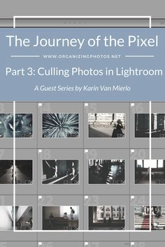 The Journey of the Pixel, Part 3: Culling Your Photos in Lightroom