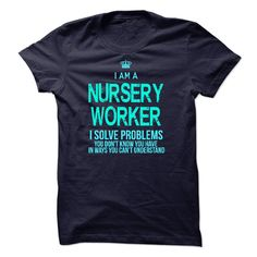 I'm A NURSERY WORKER T-Shirts, Hoodies. SHOPPING NOW ==► https://www.sunfrog.com/LifeStyle/Im-AAn-NURSERY-WORKER-32140429-Guys.html?id=41382