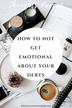 Don't Get Emotional About Your Debts Ways To Save Money, Money Saving Tips, How To Make Money, Savings Planner, Interesting Blogs, Budget Planer, Money Management, Money Fast, Content