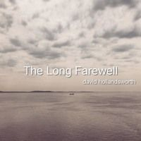 The Long Farewell by DavidHollandsworth on SoundCloud