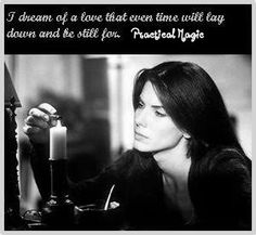 Practical Magic - One of my favorite lines in the whole movie Practical Magic Quotes, Practical Magic Movie, Tv Quotes, Movie Quotes, Love Movie, Movie Tv, Zauber Quotes, Favorite Quotes, My Favorite Things