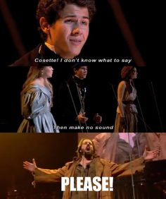 Please!  Seriously nick jonas 'marius' even cosette don't care about your lonely soul