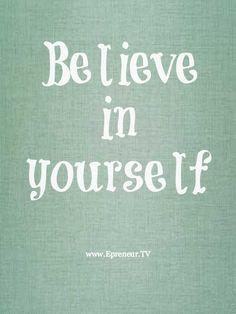 Believe in yourself #selfbelief #quote