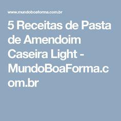 5 Receitas de Pasta de Amendoim Caseira Light - MundoBoaForma.com.br