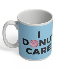 Coffee Mugs: Buy Coffee Mugs Online in India. Buy I Donut Care Coffee Mugs Online, Cool Posters, Free Delivery, Donuts, India, Amp, Tableware, Frost Donuts, Goa India