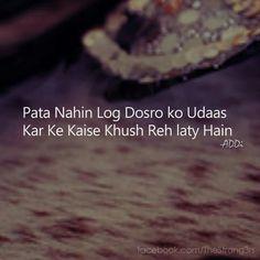 Pata nahi tume kaise khush ho..mujhe dhuk dekar..
