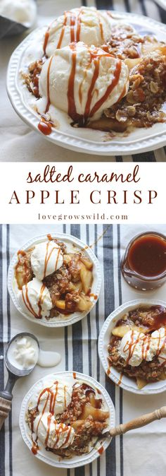 Salted caramel apple crisp served warm with scoops of vanilla ice cream and extra salted caramel drizzled on top... the perfect dessert! Get the recipe at LoveGrowsWild.com