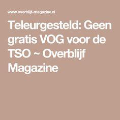 Teleurgesteld: Geen gratis VOG voor de TSO ~ Overblijf Magazine