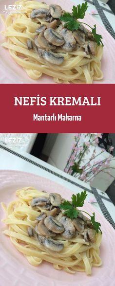 Nefis Kremalı Mantarlı Makarna Do Doğal Tarif Creamy Mushroom Pasta, Creamy Mushrooms, Creamy Pasta, Stuffed Mushrooms, Italian Chicken Dishes, Turkish Recipes, Ethnic Recipes, Homemade Beauty Products, Food Blogs