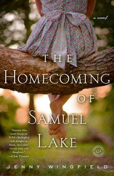 The Homecoming of Samuel Lake  by Jenny Wingfield/Dina's choice for June/July book club.