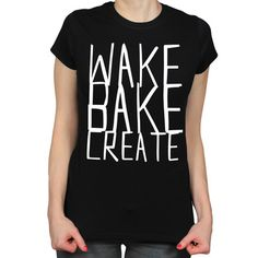 Mouse over image to zoom  Sell one like this  WAKE BAKE CREATE 420 STONER WEED POT DOPE LADIES BLACK T-SHIRT GIRLS TEE