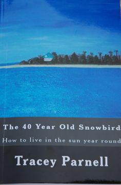 The 40 Year Old Snowbird