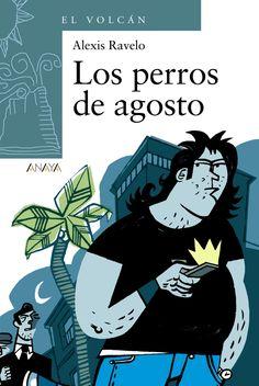 Los perros de agosto / Alexis Ravelo.-- Madrid : Anaya, 2009.