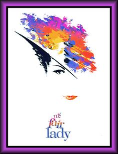 My Fair Lady the Musical - saw this at the Cerritos Center of the Performing Arts this year- was sooo amazing