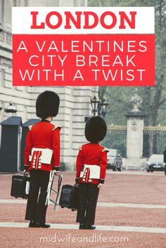 London: A Valentine's City Break With A Twist - Midwife and Life