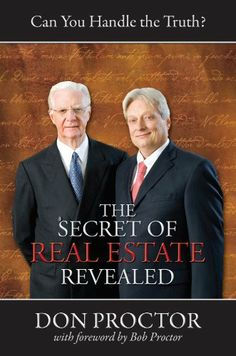 The Secret of Real Estate Revealed by Don Proctor. $7.99. 138 pages. Publisher: TAG Publishing, LLC (February 26, 2011)