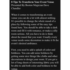 8 Tips To Transform Your Event Venue http://thebostonmagician.blogspot.com/2013/06//BostonEntertainers.html ********************************************* #corporateentertainers #corporatemagicians #corporatebostonmagicians #bostonentertainers #davechandler #closeupshow #revueshowsentertainers #theatershowsentertainers #germanmagiccircle #massachusettsmagician #massachusetts #boston #newhampshire #nashuamagician