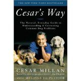 Cesar's Way: The Natural, Everyday Guide to Understanding and Correcting Common Dog Problems (Hardcover)By Cesar Millan