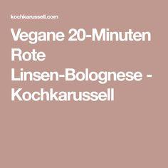 Vegane 20-Minuten Rote Linsen-Bolognese - Kochkarussell