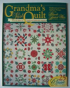 Grandma's Last Quilt Traditional and Original by Linda Harvey. This is an awesome book with great quilt blocks, an amazing quilt and a sweet story about this amazing woman.