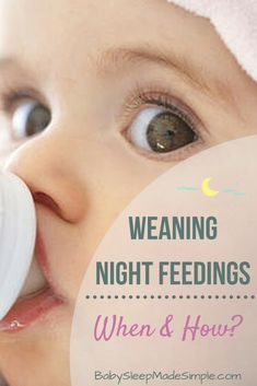 Find out when your baby can sleep through the night and how to wean your baby at night. A nurse and lactation consultant's steps for stopping feeding baby at night. Tips for breastfeeding and bottle feeding babies and toddlers.