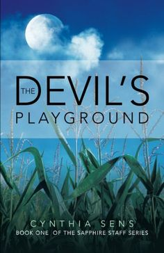 The Devil's Playground: Book One of the Sapphire Staff Series by Cynthia Sens  $13.70