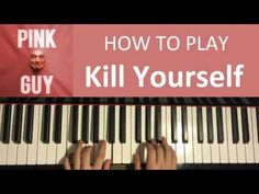 HOW TO PLAY - FILTHY FRANK (Pink Guy) - KILL YOURSELF (Piano Tutorial Le...