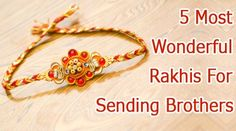 Our online store offers an amazing collection of Rakhis which will shine on wrists of your brothers.