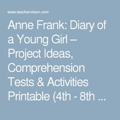 Anne Frank: Diary of a Young Girl – Project Ideas, Comprehension Tests & Activities Printable (4th - 8th Grade) - TeacherVision.com