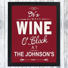 This lovely Personalised It's Always Wine O`Clock Framed Print is a fabulous gift idea for wine lovers. Poster Prints, Framed Prints, Personalized Gifts For Her, Gifts For Wine Lovers, Lovers Gift, Newlywed Gifts, Wine O Clock, Friend Birthday, House Warming
