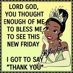 """Annette & Willine Say """"Thank You Lord God! Friday Morning Quotes, Morning Humor, Good Morning Quotes, Weekend Greetings, Good Morning Greetings, Good Morning Wishes, Best Quotes, Life Quotes, Funny Quotes"""