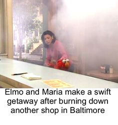 Their meth lab is burning down and the cop sirens are getting closer. Elmo shanks his assistant in the spleen and mapas to the sewers below. Stupid Funny Memes, Haha Funny, Lol, Funny Stuff, Hilarious, Funny Things, Random Stuff, Funny Shit, Dark Humour Memes