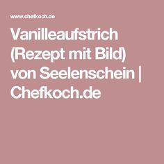 Vanilleaufstrich (Rezept mit Bild) von Seelenschein | Chefkoch.de