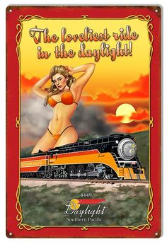 Reproduction Loveliest Ride Daylight Railroad Pin Up Girl Metal Sign Train Posters, Railway Posters, Vintage Advertisements, Vintage Ads, Vintage Metal Signs, Party Vintage, Pin Up Girl Vintage, Old Trains, Vintage Trains