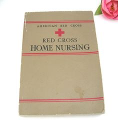 Vintage Home Nursing Book American Red Cross by AtticDustAntiques, $8.00