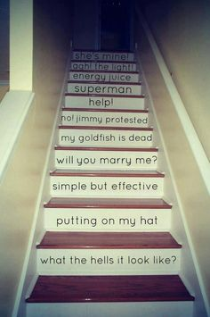 Oh, the memories… One Direction video diaries<3 (Louis' infamous sayings.) loved it. when i get my own house im doing this except by then i would have to have like a kazillion stairs