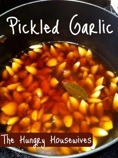 The Hungry Housewives- Recipe: Pickled Garlic…..to have with EVERYthing!