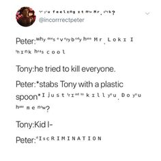 I don't know when or why the entire marvel fandom decided Peter Parker talks like this but I love it. Avengers Humor, Funny Marvel Memes, Marvel Jokes, Dc Memes, Marvel Dc Comics, Marvel Avengers, Avengers Quotes, Loki Quotes, Marvel Universe