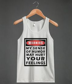 warning:my sense of humor may hurt your feelings tank top-JH
