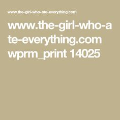 www.the-girl-who-ate-everything.com wprm_print 14025